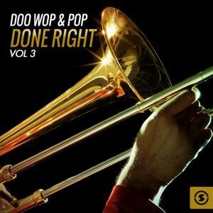 Doo Wop & Pop Done Right, Vol. 3