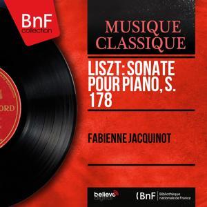 Liszt: Sonate pour piano, S. 178 (Mono Version)
