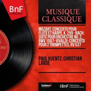 Mozart: Concerto pour flûte et harpe, K. 299 - Bach: Suite pour orchestre No. 2, BWV 1067 - Vivaldi: Concerto pour 2 trompettes, RV 537 (Mono Version)