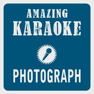 Photograph (Karaoke Version) (Originally Performed By Ed Sheeran)