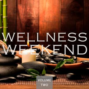 Wellness Weekend, Vol. 2 (Calm Music For Your Body & Your Soul)