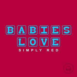 Babies Love Simply Red