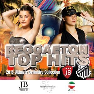 Reggaeton Top Hits (100 Hits 2015 Collection)