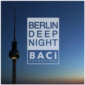 Berlin Deep Night, Vol. 2 (Best Deep House, Chill Out, House Hits)