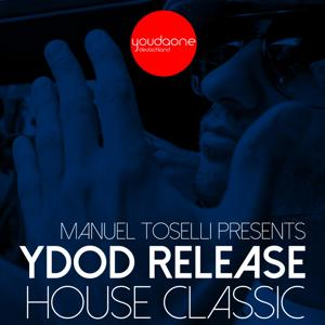 Manuel Toselli Presents YDOD Release - House Classic (Old School Part 1)