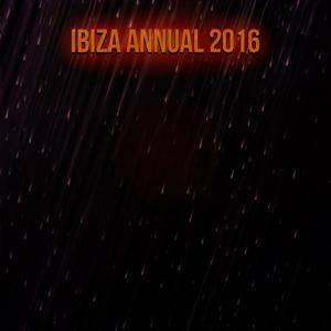 Ibiza Annual 2016 (Essential DJ Dance Future House Hits)