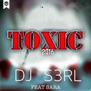 Toxic 2016 (feat. Sara)