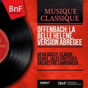 Offenbach: La belle Hélène, version abrégée (Mono Version)