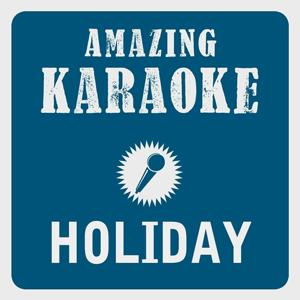 Holiday (2K15 Radio Edit) [Karaoke Version] (Originally Performed By DJ Antoine & Mad Mark Akon)