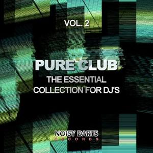 Pure Club, Vol. 2 (The Essential Collection for Dj's)