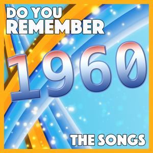 Do You Remember 1960 - The Songs