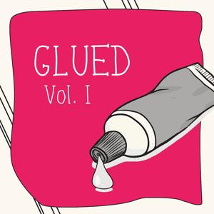 Glued, Vol. 1