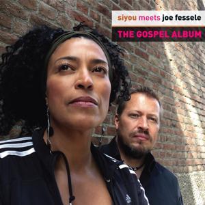 The Gospel Album (Siyou Meets Joe Fessele)