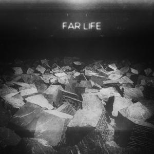 FAR LIFE
