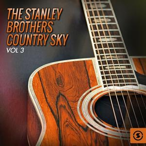 The Stanley Brothers Country Sky, Vol. 3