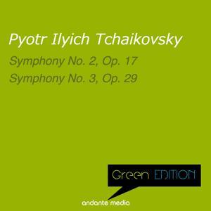 Green Edition - Tchaikovsky: Symphonies Nos. 2 & 3