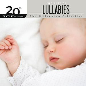 20th Century Masters - The Millennium Collection: The Best Of Lullabies