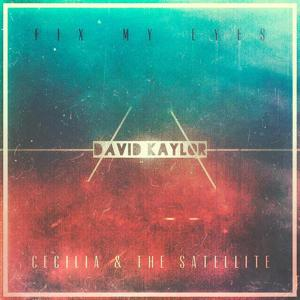 Fix My Eyes / Cecilia & the Satellite