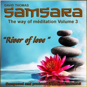 Samsara, Vol. 3 (The Way of Meditation) [River of Love]