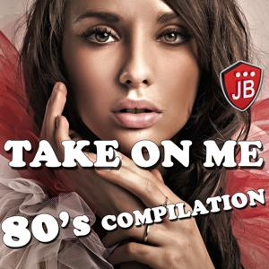 Take on Me (100 Hits 80 'S Compilation)