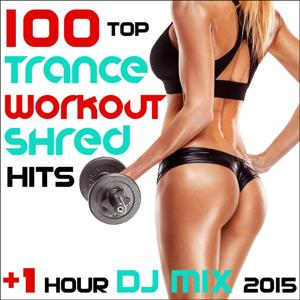 100 Top Trance Workout Shred Hits + 1 Hour DJ Mix 2015