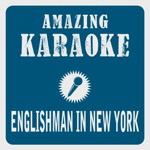 Englishman in New York (Karaoke Version) (Originally Performed By Cris Cab)