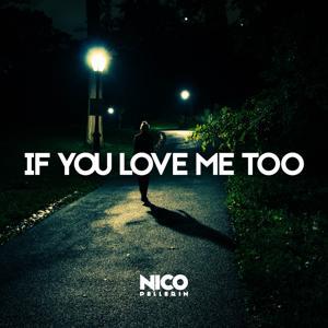 If You Love Me Too