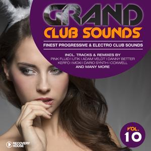 Grand Club Sounds - Finest Progressive & Electro Club Sounds, Vol. 10