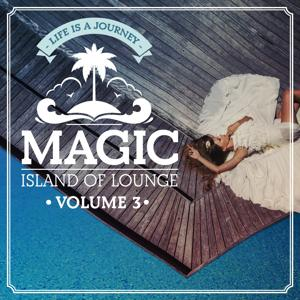 Magic Island Of Lounge Vol.3 (Life is a journey)