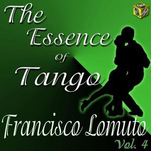 The Essence of Tango: Francisco Lomuto, Vol. 4