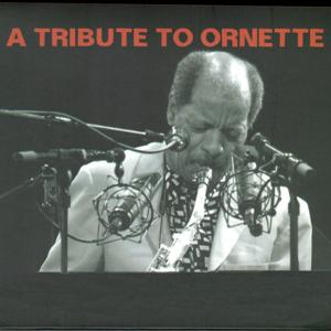 A Tribute to Ornette
