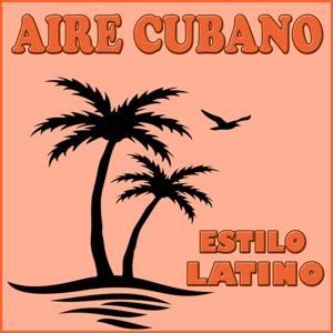 Estilo Latino, Aire Cubano