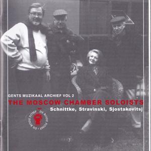 Moscou Chamber Soloists: Schnittke, Stravinsky, Shostakovich
