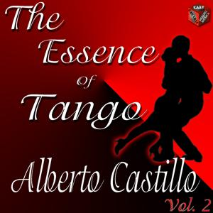 The Essence of Tango: Alberto Castillo, Vol. 2