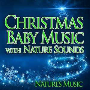 Christmas Baby Music with Nature Sounds
