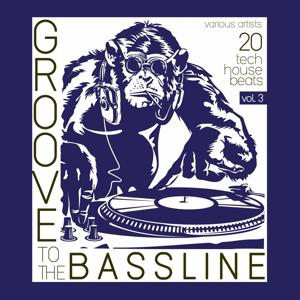 Groove to the Bassline, Vol. 3 (20 Tech House Beats)