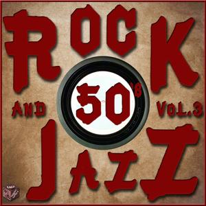 Rock and Jazz 50's, Vol. 3