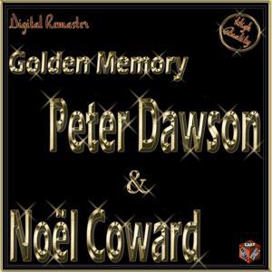 Golden Memory: Peter Dawson & Noël Coward