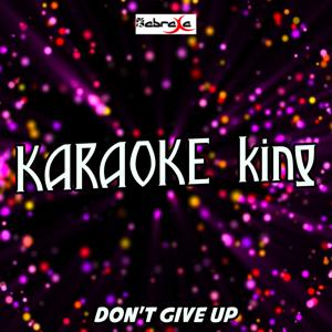 Don't Give Up (On Love) (Karaoke Version) (Originally Performed by Blinkie)