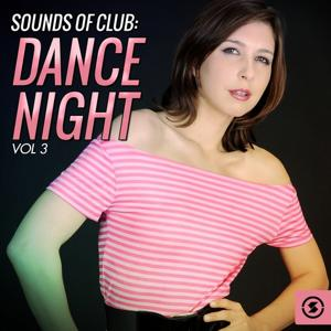 Sounds of Club Dance Night, Vol. 3