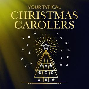 Your Typical Christmas Carolers (The Most Famous Xmas Carols)