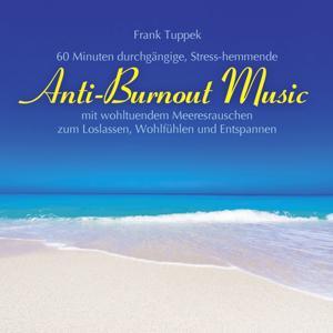 Anti-Burnout Music (Mit wohltuendem Meeresrauschen)