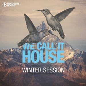 We Call It House - Winter Session 2015