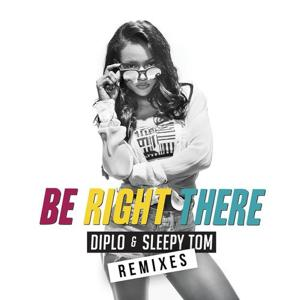 Be Right There (Remixes)