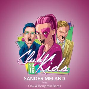 Club Kids 2016 (feat. Oak & Benjamin Beats)