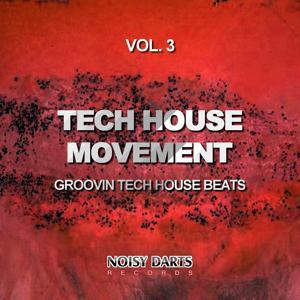 Tech House Movement, Vol. 3 (Groovin Tech House Beats)
