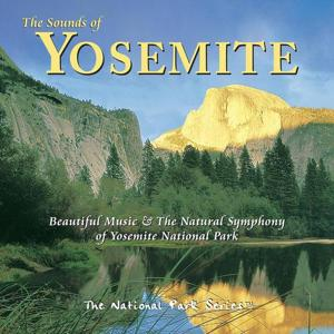 The Sounds of Yosemite: Beautiful Music & the Natural Symphony of Yosemite National Park