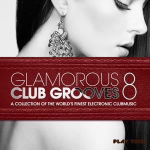 Glamorous Club Grooves, Vol. 8