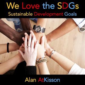 We Love the SDGs (Sustainable Development Goals)