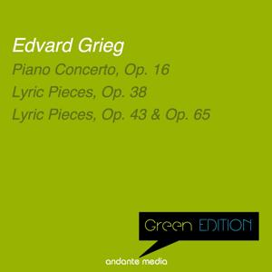 Green Edition - Grieg: Piano Concerto, Op. 16 & Lyric Pieces, Op. 38, 43 & 65